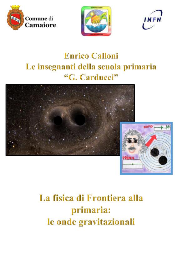 """""""La fisica di Frontiera alla primaria: le onde gravitazionali"""": una pubblicazione di Enrico Calloni"""